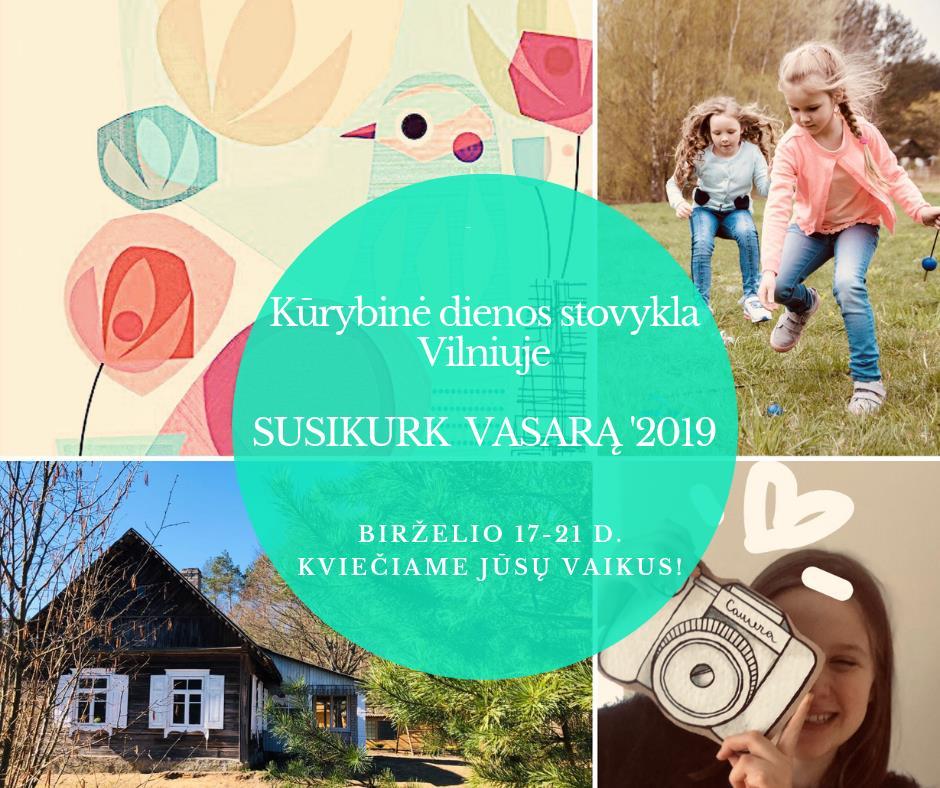 Kūrybinė dienos patyrimų stovykla SUSIKURK VASARĄ